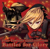 pixiv Fantasia sound collection : Battles for Glory