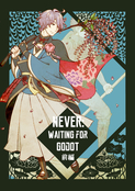 NEVER: WAITING FOR GODOT 前編
