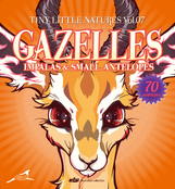 "Tiny Little Natures vol.07 ""GAZELLES"""